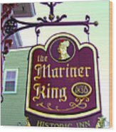 The Mariner King Inn Sign Wood Print