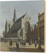 The Market Place And The Grote Kerk At Haarlem Wood Print