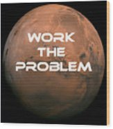 The Martian Work The Problem Wood Print