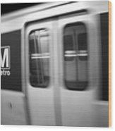 The Metro Is The Subway Train Wood Print
