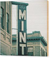 The Mint Classic Neon Sign Livingston Montana Wood Print