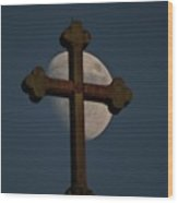The Moon And The Cross IIi. Wood Print