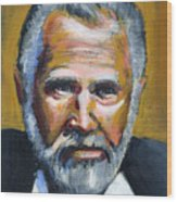 The Most Interesting Man In The World Wood Print by Buffalo Bonker