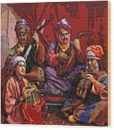 The Musicians Of Hajji Baba Wood Print by Eikoni Images