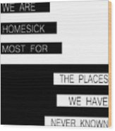 The Places We Have Never Known Wood Print