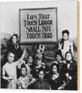 The Prohibition Temperance League 1920 Wood Print