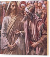The Question Of The Sadducees Wood Print
