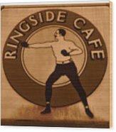 The Ringside Cafe Wood Print
