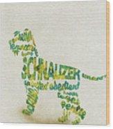 The Schnauzer Dog Watercolor Painting / Typographic Art Wood Print