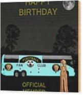 The Scream World Tour Football Tour Bus Happy Birthday Wood Print by Eric Kempson