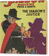The Shadow The Shadows Justice Wood Print