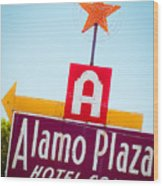 The Star Of Alamo Plaza Wood Print