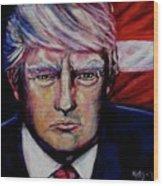 The Strength Of President Donald J Trump Wood Print