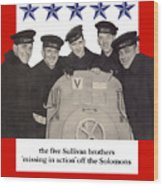 The Sullivan Brothers - They Did Their Part Wood Print