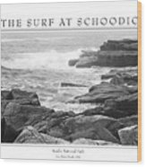 The Surf At Schoodic Wood Print