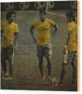 The Three Kings Marcelo Hulk Neymar Os Tres Reis  Wood Print