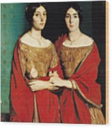 The Two Sisters Wood Print by Theodore Chasseriau