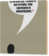 The Universe Is Indifferent - Mad Men Poster Don Draper Quote Wood Print