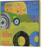 The Wheels On The Bus Wood Print