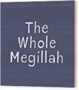 The Whole Megillah Navy And White- Art By Linda Woods Wood Print