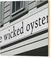 The Wicked Oyster Wellfleet Cape Cod Massachusetts Wood Print