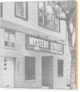 Mystery Daze Mystery Street Wood Print