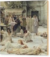 The Women Of Amphissa Wood Print by Sir Lawrence Alma-Tadema
