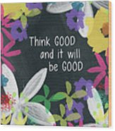 Think Good- Art By Linda Woods Wood Print