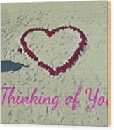 Thinking Of You Card Wood Print