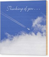 Thinking Of You From Across The Miles Airplane Wood Print