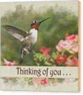 Thinking Of You Hummingbird Garden Jewel Greeting Card Wood Print