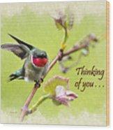 Thinking Of You Hummingbird Wing And A Prayer Greeting Card Wood Print