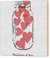 Thinking Of You Jar Of Hearts- Art By Linda Woods Wood Print