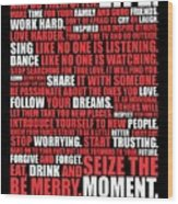 This Is Your Life. Try New Things Find Out Much Things You Love Life. And Do Them Often Life Poster Wood Print