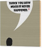 This Never Happened - Mad Men Poster Don Draper Quote Wood Print