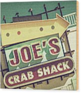 This Way To Joe's Crab Shack Wood Print