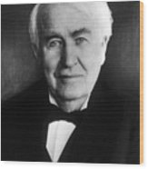 Thomas Alva Edison 1847-1931 Wood Print