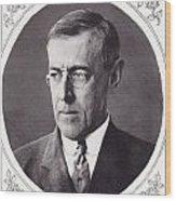 Thomas Woodrow Wilson, 1856 To 1924 Wood Print