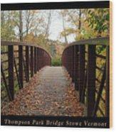 Thompson Park Bridge Stowe Vermont Poster Wood Print