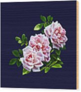 Three Pink Roses With Leaves Wood Print