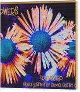 Three Wild Flowers Friendship Wood Print