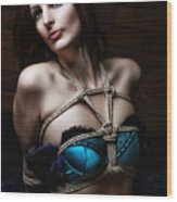 Tied In Lingerie - Bondage Fotoshooting Wood Print
