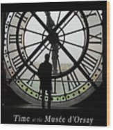 Time At The Musee D'orsay Wood Print