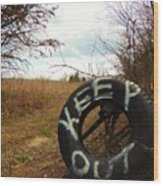 Tired Sign Says Keep Out Wood Print