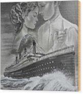 Titanic Drawing With Kate And Leonardo Wood Print