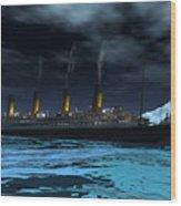 Titanic  Wood Print