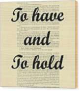 To Have And To Hold Wood Print