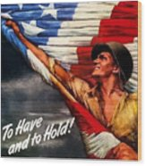 To Have And To Hold - War Bonds Wood Print