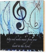 To The Lord - Blue Wood Print