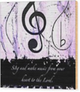 To The Lord - Purple Wood Print